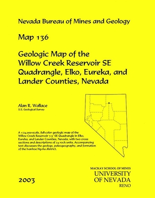 Geologic map of the willow creek reservoir se quadrangle elko eureka and lander counties - Geological survey and mines bureau ...